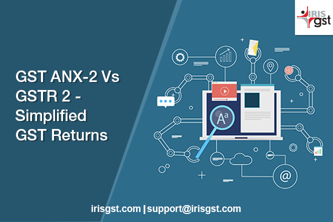 GST ANX-2 Vs GSTR 2 – New Returns