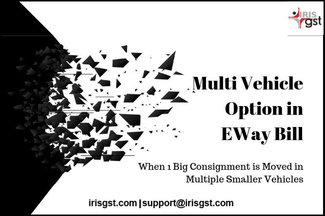 Multi Vehicle option in Eway Bill