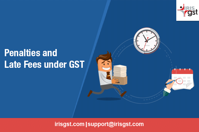 Late Fees and Penalities Under GST