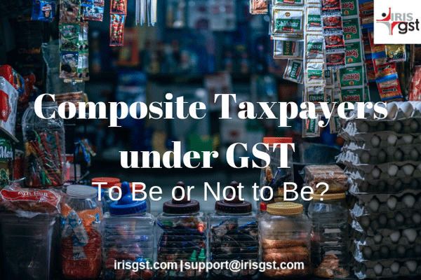 Composition Scheme under GST for Small Taxpayers