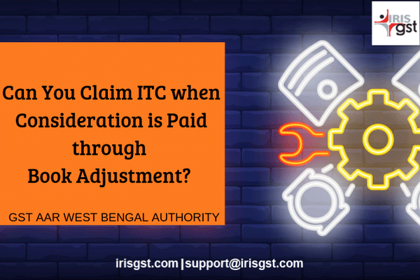 ITC Claim When Consideration is Paid through Book Adjustment