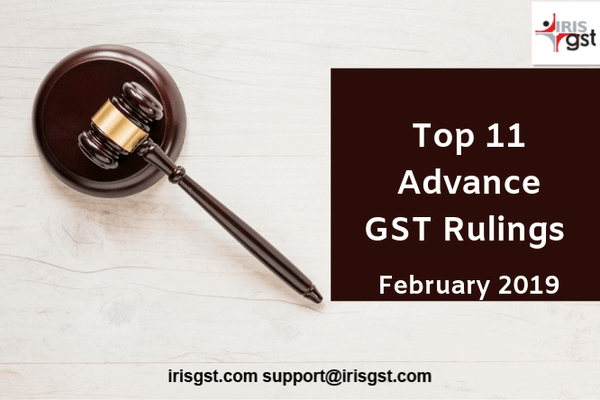 Top 11 Advance GST Rulings of February 2019