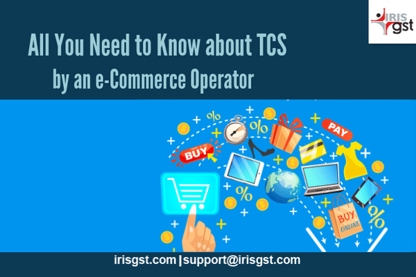 Tax Collected at Source (TCS) by an e-Commerce Operator- All You Need to Know