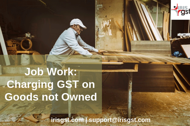 Job Work and ITC 04 : Charging GST on Goods not Owned