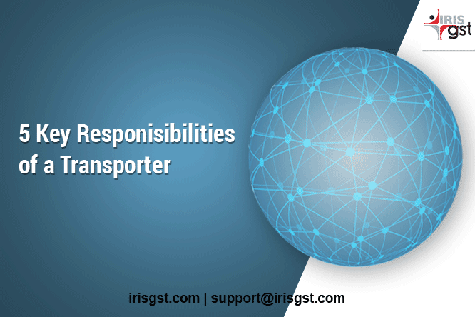 5 Key Responsibility a Transporter should adhere to!
