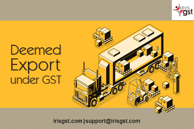 Deemed Export under GST