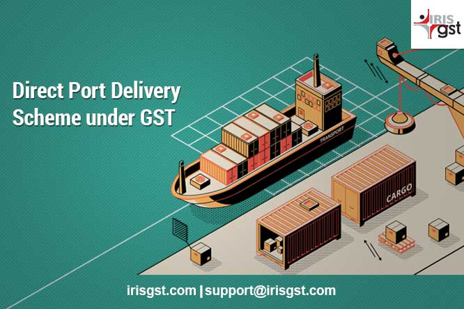Direct Port Delivery Scheme under GST