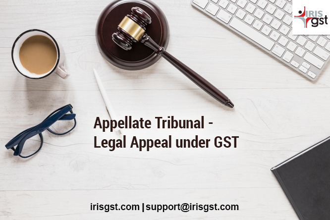 Legal Appeal under GST (3/4) – GST Appellate Tribunal