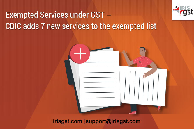 GST Exemption List – 7 New Services Added