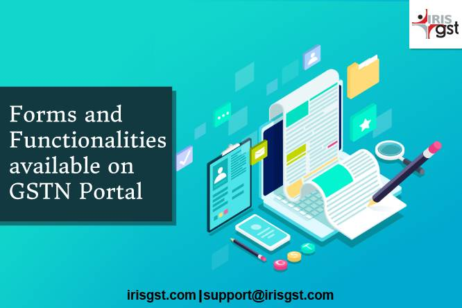 GST Forms and Functionalities available on the GST Portal