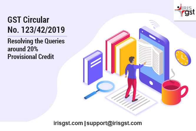 Provisional ITC -10% Rule: Summary of GST Circular No. 123/42/2019