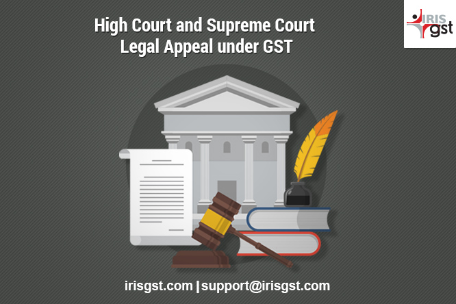 Legal Appeal under GST (4/4) – High Court and Supreme Court