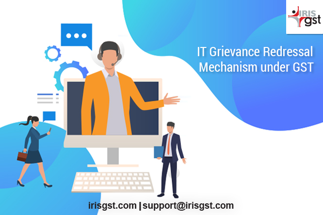 IT Grievance Redressal Mechanism under GST
