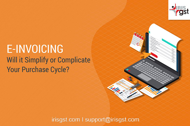 E-invoicing-Will it Simplify or Complicate your Purchase Cycle?