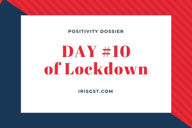WFH Positivity Dossier- #DAY 10