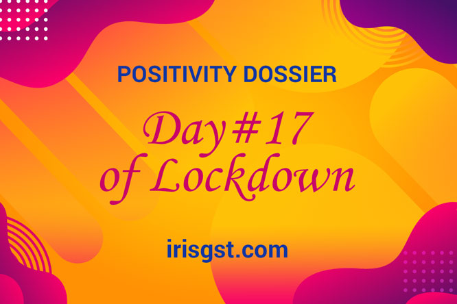 WFH Positivity Dossier- #DAY 17