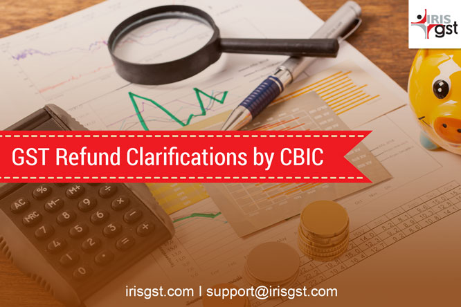 GST Refund Process Related Issues Clarifications by CBIC