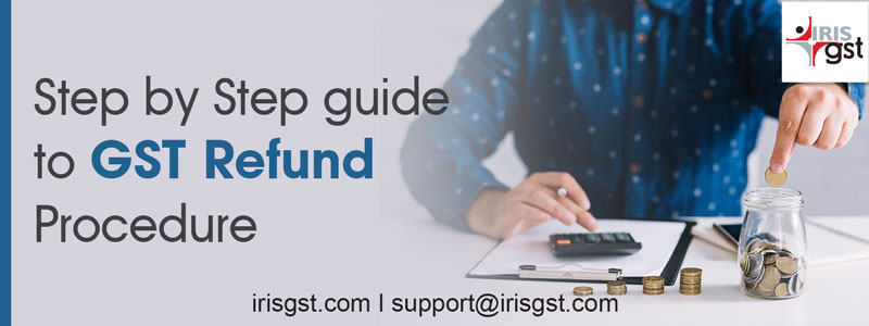 Step by Step Guide to GST refund procedure