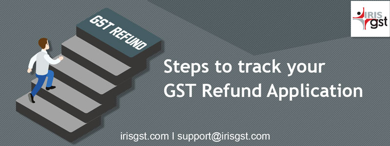 Steps to Track The GST Refund Application