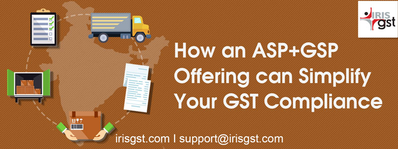 How an ASP+GSP Offering can Simplify Your GST Compliance