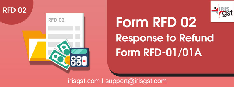 Form RFD 02 – Response to Refund Form RFD-01/01A