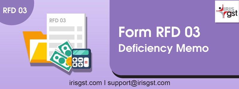 Form GST RFD-03 – Deficiency Memo