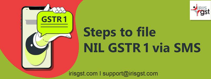 Steps to file Form Nil GSTR 1 via SMS