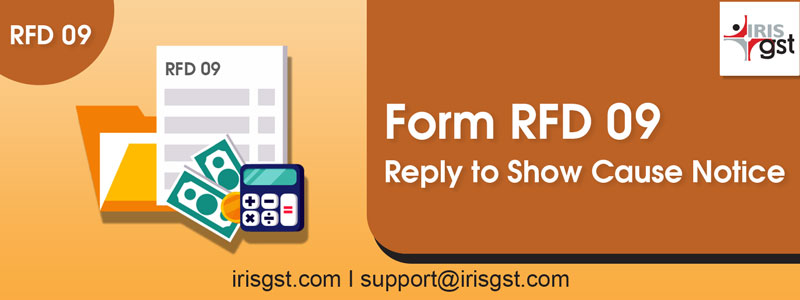 Form RFD-09: Reply to Show Cause Notice