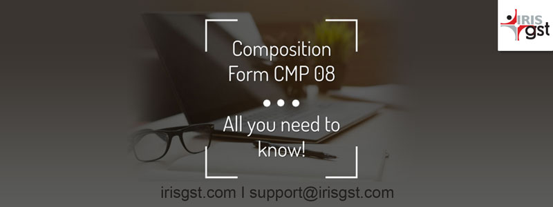 Form CMP-08 for Composite Taxpayers– All You Need to Know!