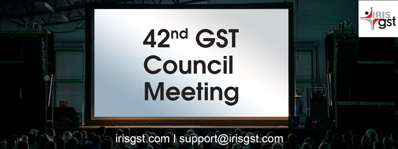 42nd GST Council Meeting – Expectations and Highlights