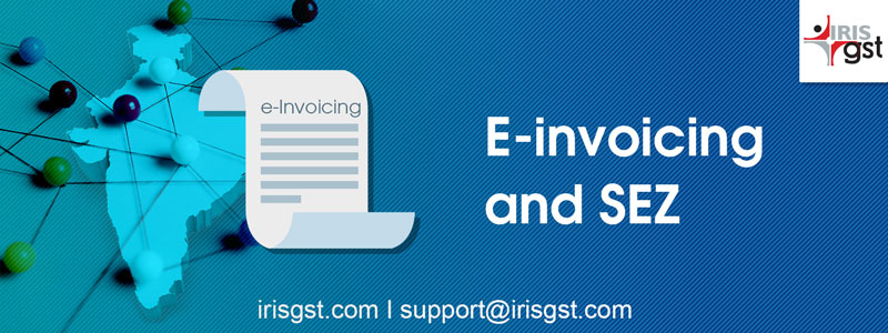 E-invoicing and SEZ