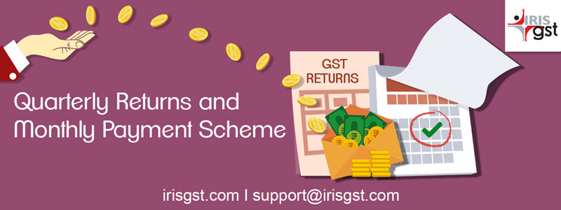 Quarterly Returns and Monthly Payment Scheme