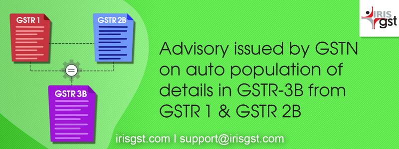 Auto-population of GSTR 3B from GSTR 1 and GSTR 2B