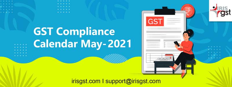 GST Compliance Calendar- May 2021